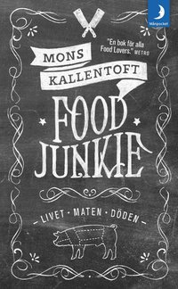 Food Junkie : livet, maten, döden (pocket)