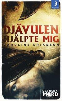 Bokomslag Djävulen hjälpte mig av Caroline Eriksson