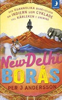 New Delhi - Borås : den osannolika berättelsen om indiern som cyklade till Sverige för kärlekens skull (pocket)