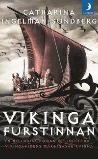 Rsfoodservice.se Vikingafurstinnan : en historisk roman om Ingegerd - vikingatidens mäktigaste kvinna Image