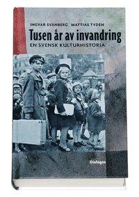 Tusen år av invandring : en svensk kulturhistoria