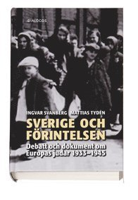 Sverige och förintelsen : debatt och dokument om Europas judar 1933-1945