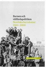 Rsfoodservice.se Barnen och välfärdspolitiken: nordiska barndomar 1900-2000 Image