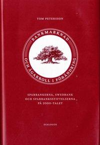 Tortedellemiebrame.it Bankmarknad och ägarroll i förändring. Sparbankerna, Swedbank och sparbanksstiftelserna på 2000-talet Image