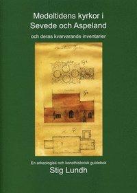 Medeltidens kyrkor i Sevede och Aspeland och deras kvarvarande inventarier : en arkeologisk och konsthistorisk guidebok