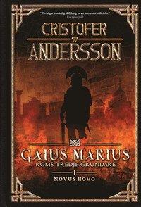 "Marius - Roms tredje grundare : ""Novus Homo"" : Hispania Citerior 114-113 f.kr (inbunden)"