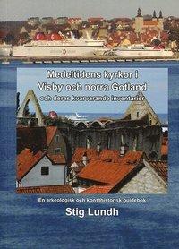 Skopia.it Medeltidens kyrkor i Visby och norra Gotland och deras kvarvarande inventarier : en arkeologisk och konsthistorisk guidebok Image