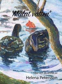 Målat vatten : oljor och akvareller