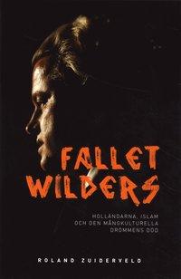 Radiodeltauno.it Fallet Wilders : holländarna, islam och den mångkulturella drömmens död Image