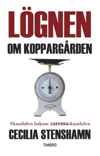 Radiodeltauno.it Lögnen om Koppargården. Skandalen bakom Caremaskandalen Image