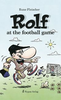 Rolf at the football game (inbunden)