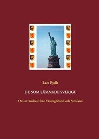 Tortedellemiebrame.it De som lämnade Sverige : om utvandrare från Västergötland och Småland Image