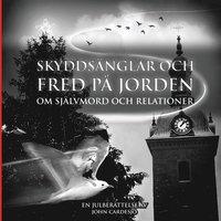 Skopia.it Skyddsänglar och fred på jorden om självmord och relationer: En julberättelse av John Cardesjö Image