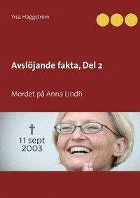 Radiodeltauno.it Avslöjande fakta, Del 2: Mordet på Anna Lindh Image