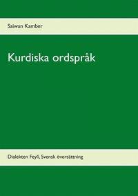 Kurdiska ordspråk: Dialekten Feylî, Svensk översättning