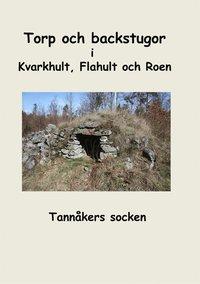 Skopia.it Torp och backstugor i Kvarkhult, Flahult och Roen: Tannåkers socken Image