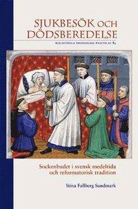 Skopia.it Sjukbesök och dödsberedelse : sockenbudet i svensk medeltida och reformatorisk tradition Image