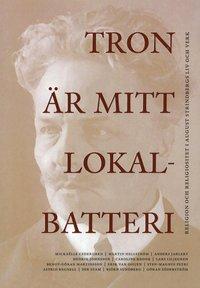 Skopia.it Tron är mitt lokalbatteri : religion och religiositet i August Strindbergs liv och verk Image