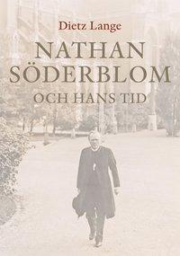 Nathan Söderblom och hans tid (inbunden)