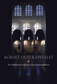 Skopia.it Korset och kapitälet : de fornkristna kyrkorna och monumentaliteten Image