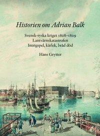 Radiodeltauno.it Historien om Adrian Balk : svensk-ryska kriget 1808-1809. Lantvärnskatastrofen. Intrigspel, kärlek, bråd död Image