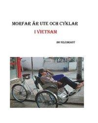 Morfar är ute och cyklar i Vietnam