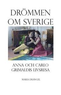 Rsfoodservice.se Drömmen om Sverige : Anna och Carlo Grimaldis livsresa från Taranto till Västerås Image