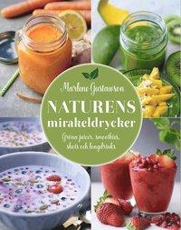 Radiodeltauno.it Naturens mirakeldrycker : gröna juicer, smoothies, shots och longdrinks Image
