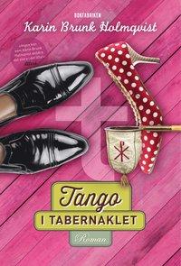 Tango i tabernaklet (inbunden)
