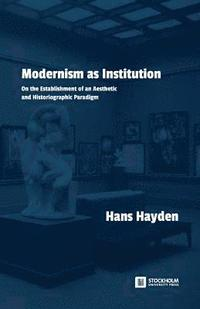 Modernism as Institution (häftad)