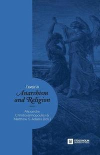 Essays in Anarchism and Religion (häftad)