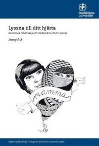 Radiodeltauno.it Lyssna till ditt hjärta : muslimska moderskap och modrandets villkor i Sverige Image