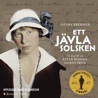 Ett jävla solsken : en biografi om Ester Blenda Nordström (ljudbok)
