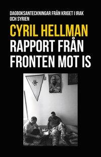Skopia.it Rapport från fronten mot IS : dagboksanteckningar från kriget i Irak och Syrien Image