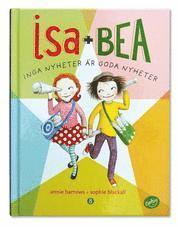 Isa + Bea. Inga nyheter är goda nyheter