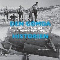 Skopia.it Den gömda historien : en berättelse om faror, flykt, svek och längtan i krigets skugga Image