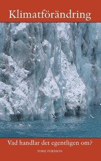 Klimatet : Vad handlar det egentligen om?
