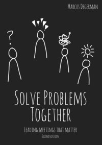 Solve Problems Together : Leading meetings that matter (häftad)