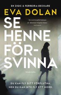 Se henne försvinna (Zigic och Ferreira, del 4) (e-bok)