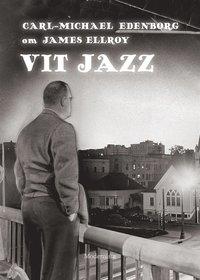 Skopia.it Om Vit jazz av James Ellroy Image