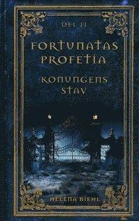 Fortunatas Profetia : Del 2. Konungens Stav (häftad)