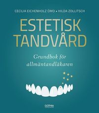Tortedellemiebrame.it Estetisk tandvård : grundbok för allmäntandläkaren Image