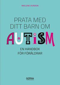 Radiodeltauno.it Prata med ditt barn om autism : en handbok för föräldrar Image