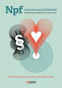 Npf och socialtjänsten : lagstiftning, bemötande och anpassningar (häftad)