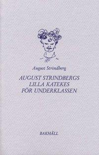 Radiodeltauno.it August Strindbergs Lilla katekes för underklassen Image
