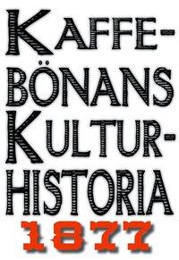 Skopia.it Minibok: Kaffebönans kulturhistoria. Återutgivning av text från 1877 Image