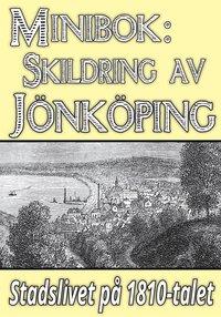 Skopia.it Minibok: Skildring av Jönköping på 1810-talet - Återutgivning av text från 1867 Image