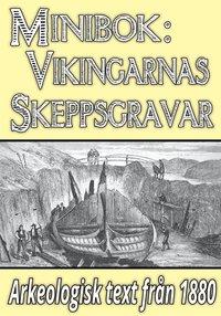 Radiodeltauno.it Minibok: Vikingarnas skeppsgravar ? Återutgivning av text från 1880 Image