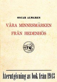 Tortedellemiebrame.it Våra minnesmärken från hedenhös. Återutgivning av bok från 1943 Image