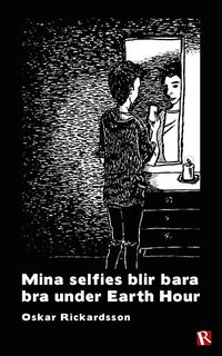 Mina selfies blir bara bra under Earth Hour (häftad)